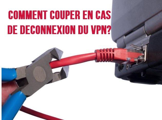 couper internet en cas de deconnexion du vpn